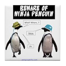 Beware of Ninja Penguin Tile Coaster