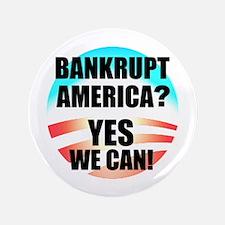"""Banrkupt America? 3.5"""" Button"""