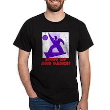Shut Up And Dance! T-Shirt