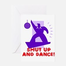 Shut Up And Dance! Greeting Card