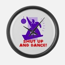 Shut Up And Dance! Large Wall Clock