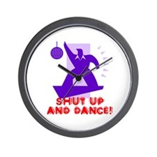 Shut Up And Dance! Wall Clock