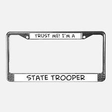 Trust Me: State Trooper License Plate Frame