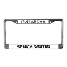 Trust Me: Speech Writer License Plate Frame