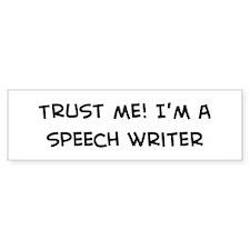 Trust Me: Speech Writer Bumper Bumper Sticker