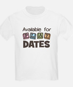 Available for Play Dates T-Shirt