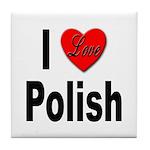 I Love Polish Tile Coaster