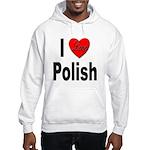 I Love Polish (Front) Hooded Sweatshirt
