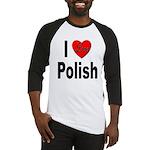 I Love Polish Baseball Jersey