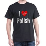 I Love Polish (Front) Black T-Shirt