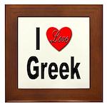 I Love Greek Framed Tile