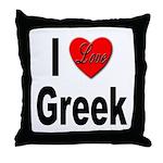 I Love Greek Throw Pillow