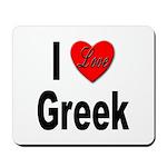 I Love Greek Mousepad