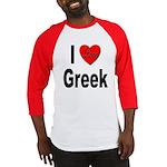 I Love Greek (Front) Baseball Jersey