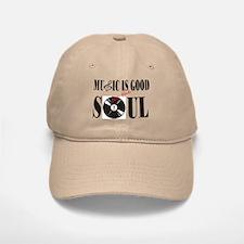 Music is Good for the Soul Baseball Baseball Cap