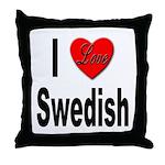 I Love Swedish Throw Pillow