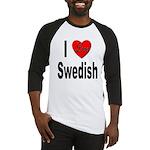 I Love Swedish Baseball Jersey