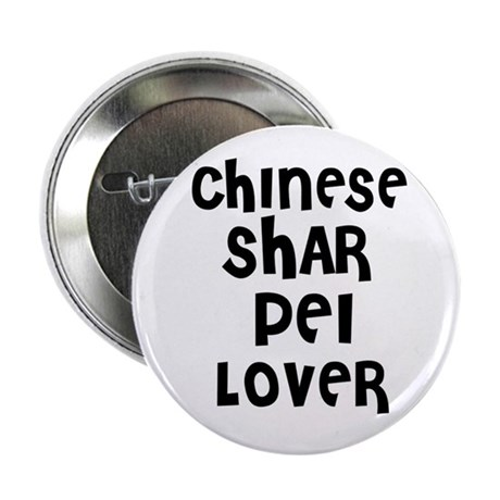 """CHINESE SHAR PEI LOVER 2.25"""" Button (10 pack)"""
