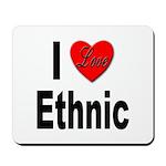 I Love Ethnic Mousepad