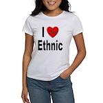 I Love Ethnic (Front) Women's T-Shirt
