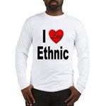 I Love Ethnic (Front) Long Sleeve T-Shirt