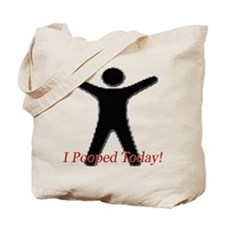 Funny I Pooped Today LOL Shir Tote Bag