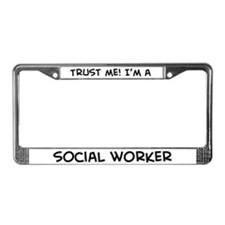 Trust Me: Social Worker License Plate Frame