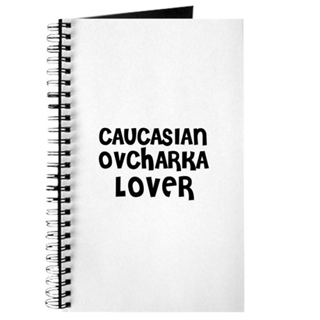 CAUCASIAN OVCHARKA LOVER Journal