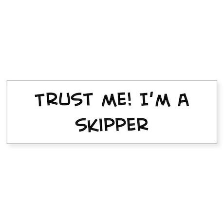 Trust Me: Skipper Bumper Sticker