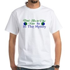 Don't Be In The Know, Be In The Mystery Shirt