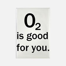 O2 is good for you. Rectangle Magnet