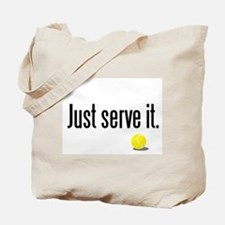 JUST SERVE IT Tote Bag