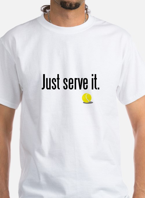 JUST SERVE IT Shirt