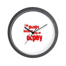 I'm grumpy because you're dop Wall Clock