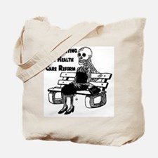 Still Waiting for Health Care Reform Tote Bag
