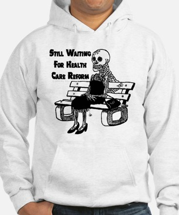 Still Waiting for Health Care Reform Hoodie