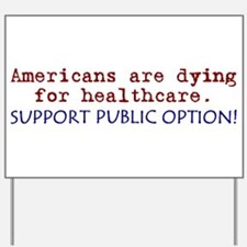 SUPPORT PUBLIC OPTION! Yard Sign