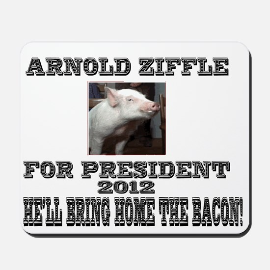Arnold Ziffle for president 2 Mousepad