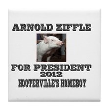 Arnold Ziffle for president 2 Tile Coaster