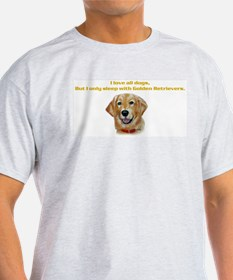 I only sleep with Goldens Ash Grey T-Shirt
