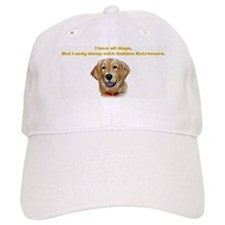 I only sleep with Goldens Baseball Cap