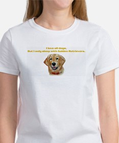 I only sleep with Goldens Tee