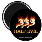 """Half Evil 2.25"""" Magnet (10 pack)"""
