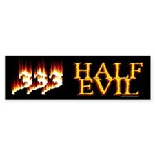 Half Evil Bumper Bumper Stickers