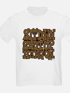 Sit Down Shut Up Hang On T-Shirt