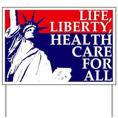 Life, Liberty, Health Care Yard Sign