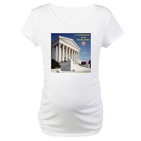 La Corte Suprema Maternity T-Shirt