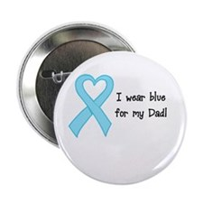 """I wear Blue for my Dad 2.25"""" Button"""