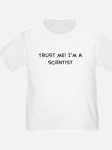Trust Me: Scientist T