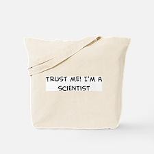 Trust Me: Scientist Tote Bag